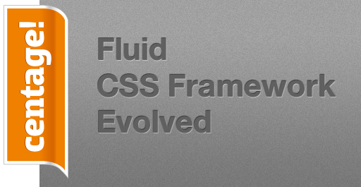 Centage! Fluid CSS Framework Evolved